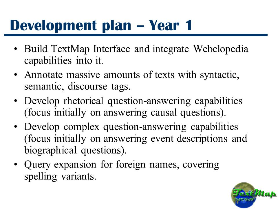 Development plan – Year 1 Build TextMap Interface and integrate Webclopedia capabilities into it.