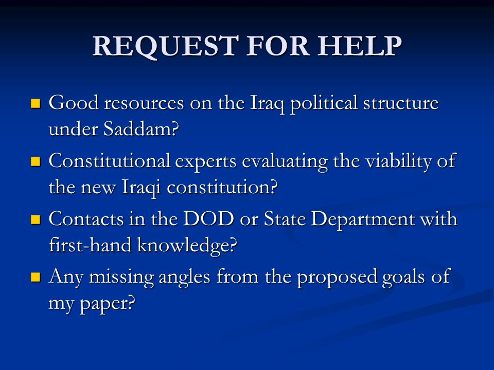 REQUEST FOR HELP Good resources on the Iraq political structure under Saddam? Good resources on the Iraq political structure under Saddam? Constitutio