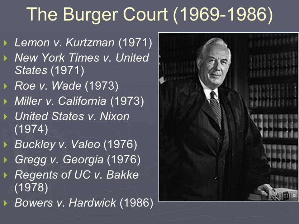 The Burger Court (1969-1986)   Lemon v. Kurtzman (1971)   New York Times v.