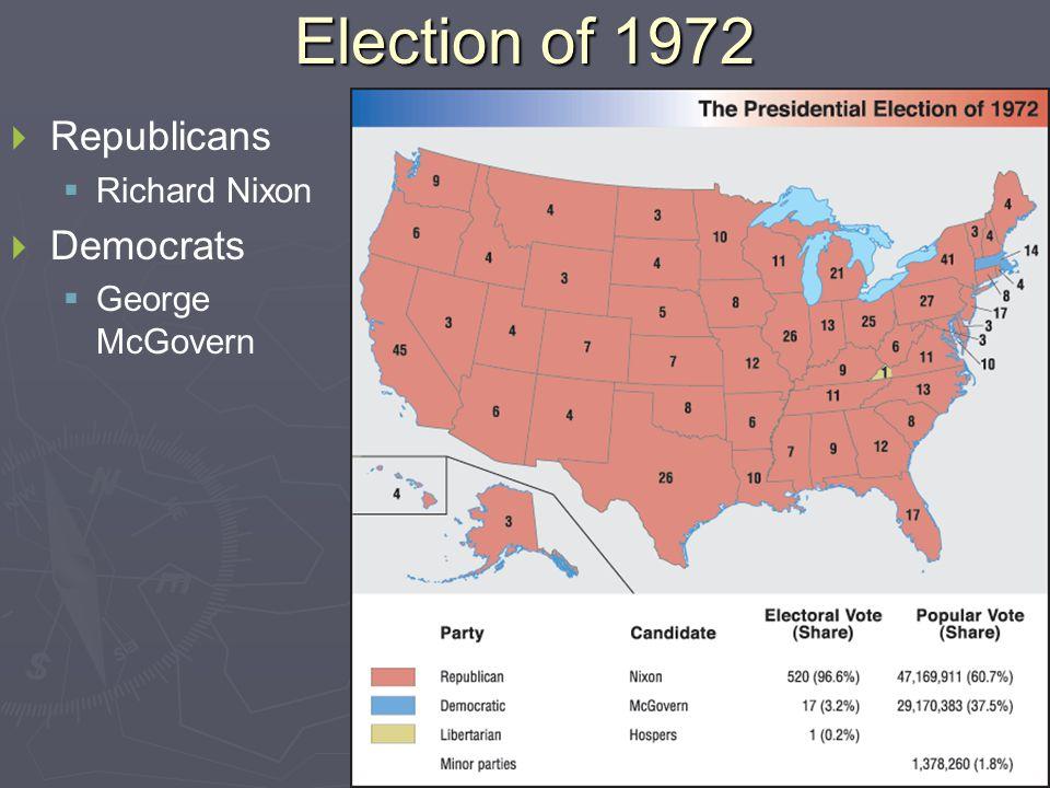 Election of 1972   Republicans   Richard Nixon   Democrats   George McGovern