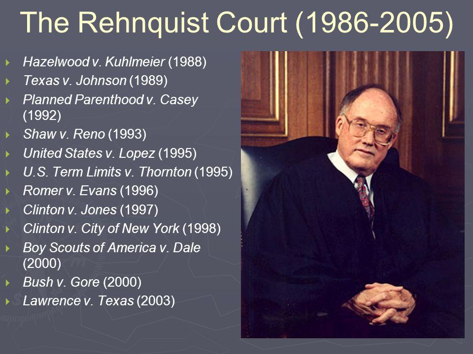 The Rehnquist Court (1986-2005)   Hazelwood v. Kuhlmeier (1988)   Texas v.