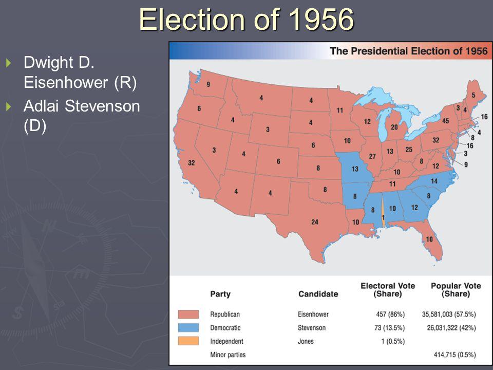Election of 1956   Dwight D. Eisenhower (R)   Adlai Stevenson (D)
