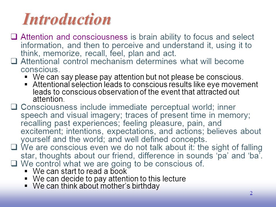 EE141 23 Brain basis of attention  Maintaining attention against distraction requires a significant effort;  E.g.