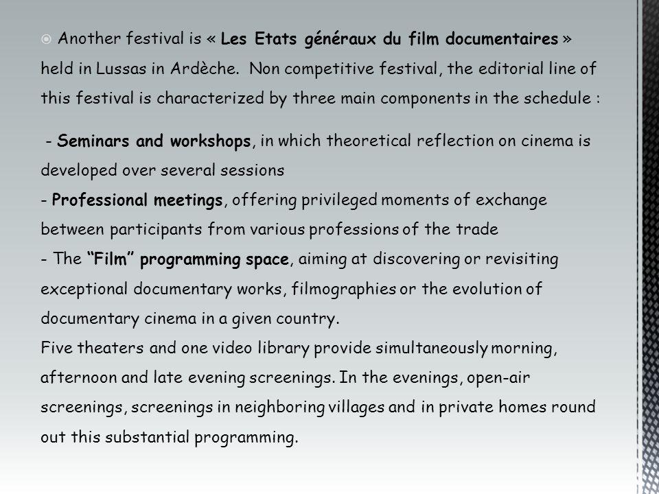  Another festival is « Les Etats généraux du film documentaires » held in Lussas in Ardèche.