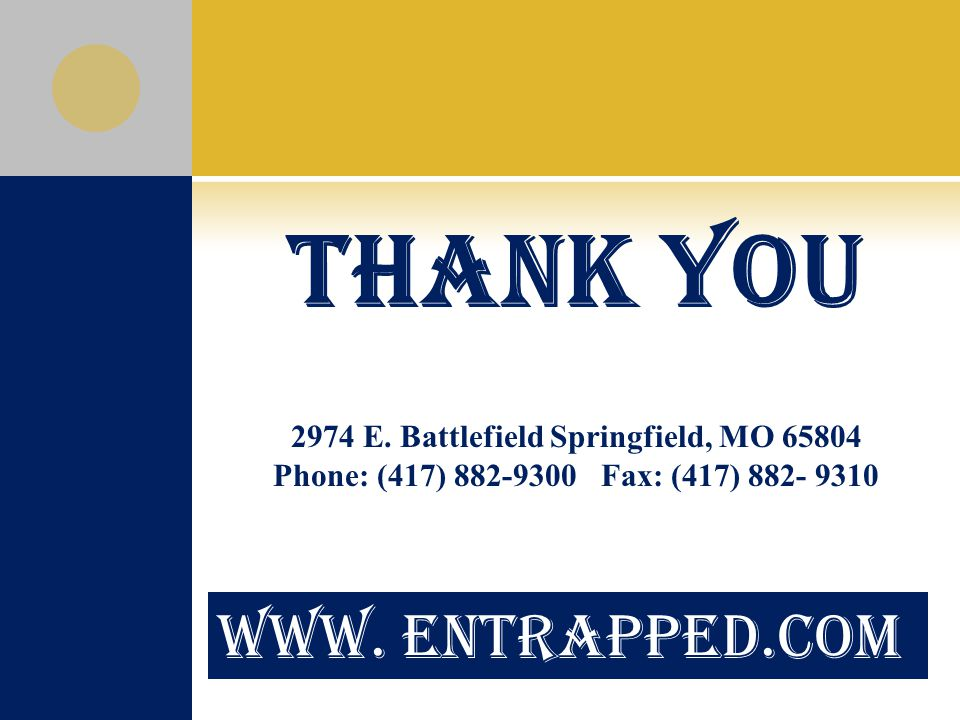 www.Entrapped.Com Thank You 2974 E.
