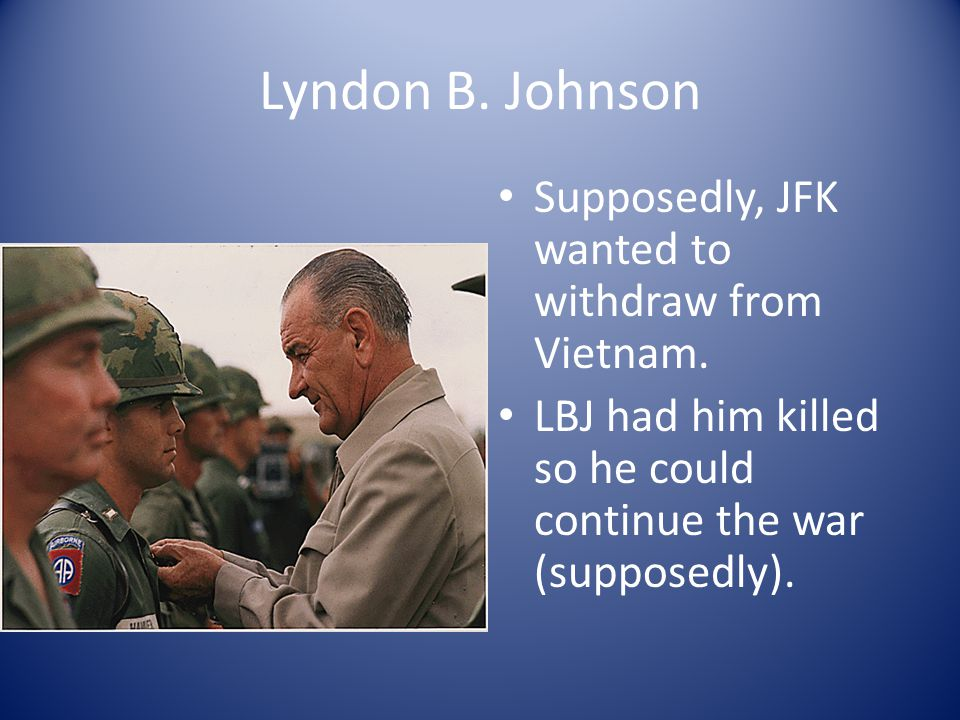 Motives? Everybody seemed to have a reason to kill JFK if one thinks about it hard enough.