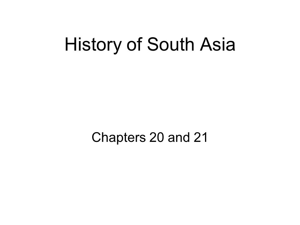 History of South Asia Chapters 20 and 21