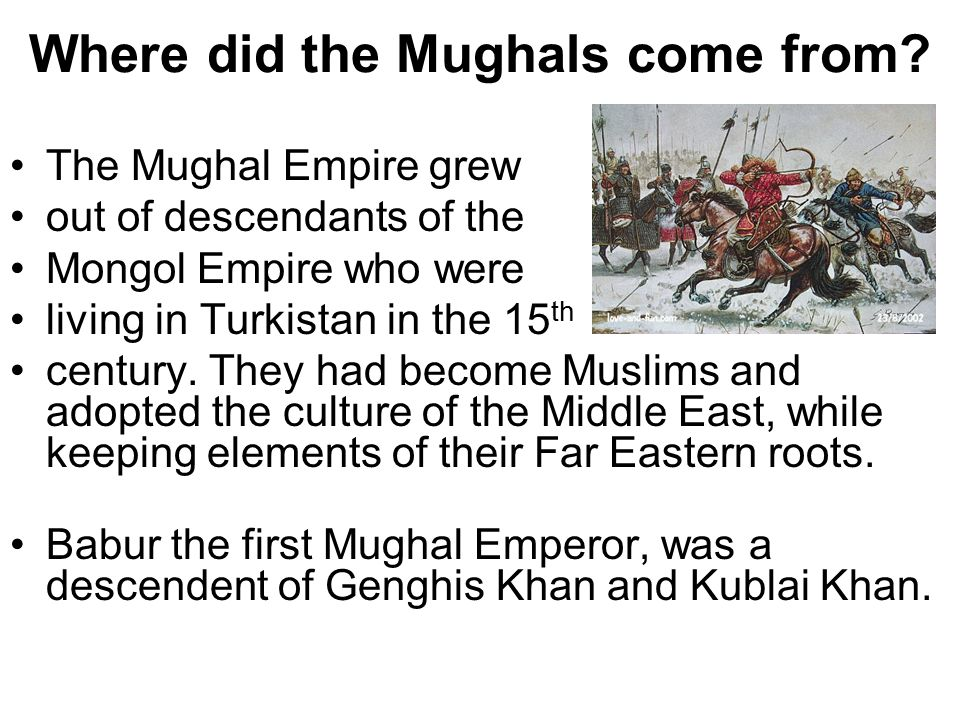 Where did the Mughals come from.