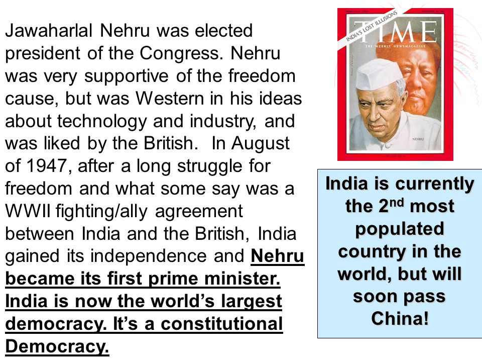 Jawaharlal Nehru was elected president of the Congress. Nehru was very supportive of the freedom cause, but was Western in his ideas about technology