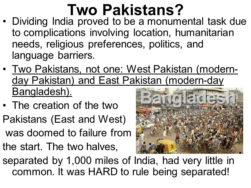 Two Pakistans? Dividing India proved to be a monumental task due to complications involving location, humanitarian needs, religious preferences, polit