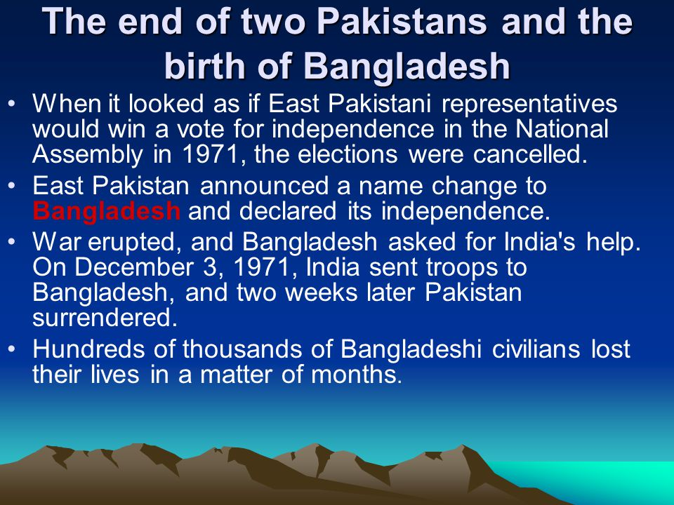 The end of two Pakistans and the birth of Bangladesh When it looked as if East Pakistani representatives would win a vote for independence in the Nati