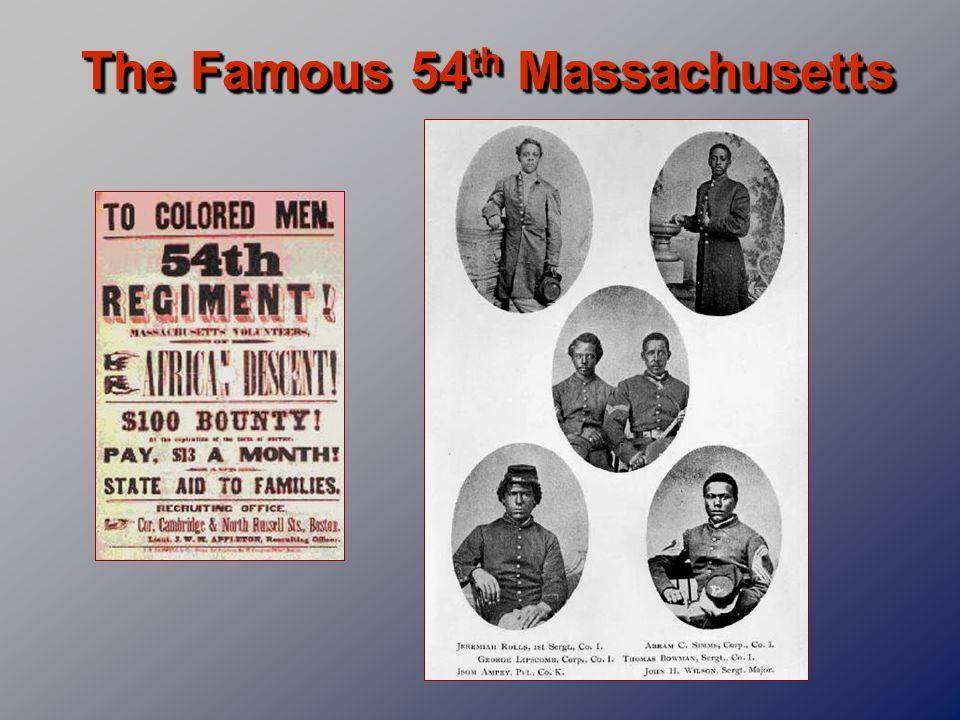 The Famous 54 th Massachusetts