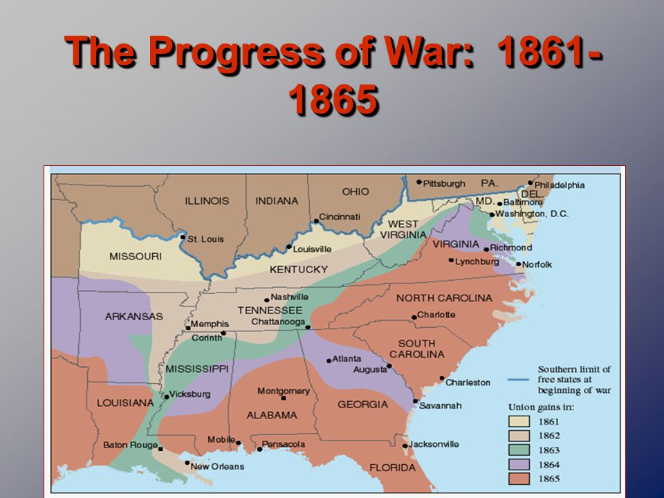 The Progress of War: 1861- 1865