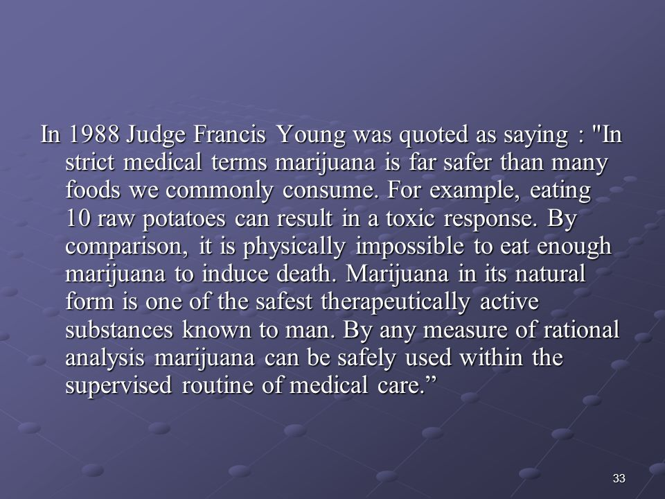 33 In 1988 Judge Francis Young was quoted as saying :
