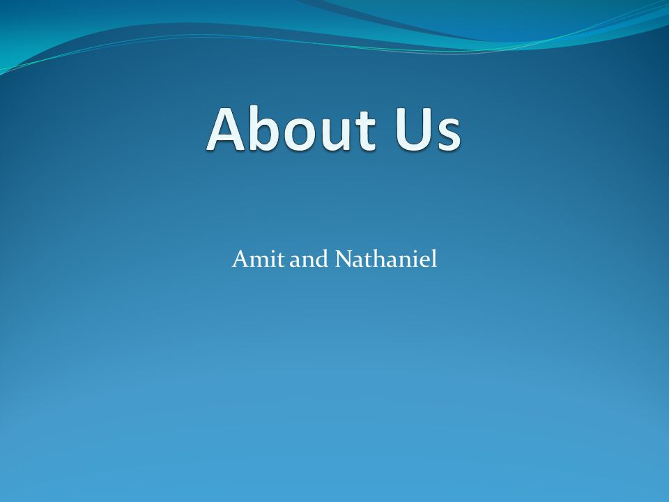 Amit and Nathaniel