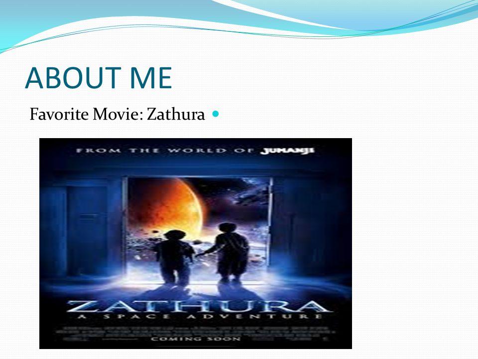 ABOUT ME Favorite Movie: Zathura