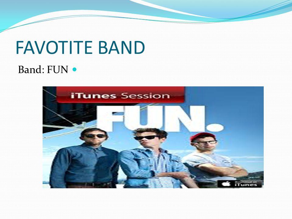 FAVOTITE BAND Band: FUN