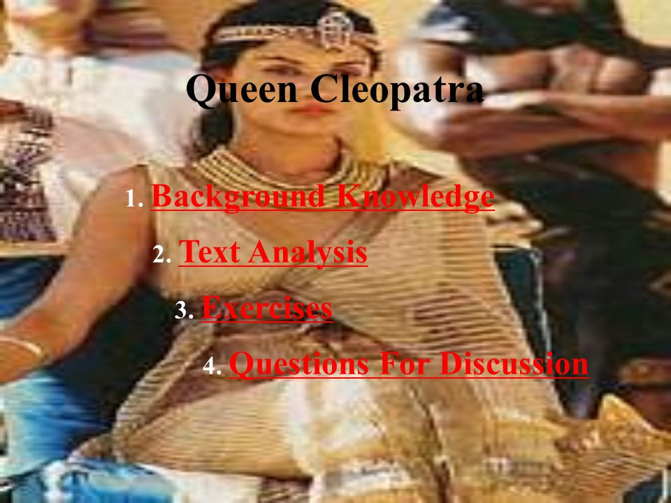 Text Analysis Asking for an hour to visit Antony's grave, Cleopatra made ready to die by her own act.