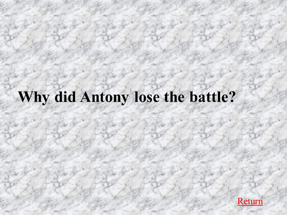 Return Why did Antony lose the battle