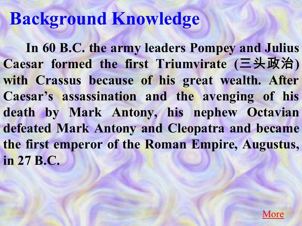 Octavian ([ Ck`teIvjEn ]), a nephew of Caesar Return