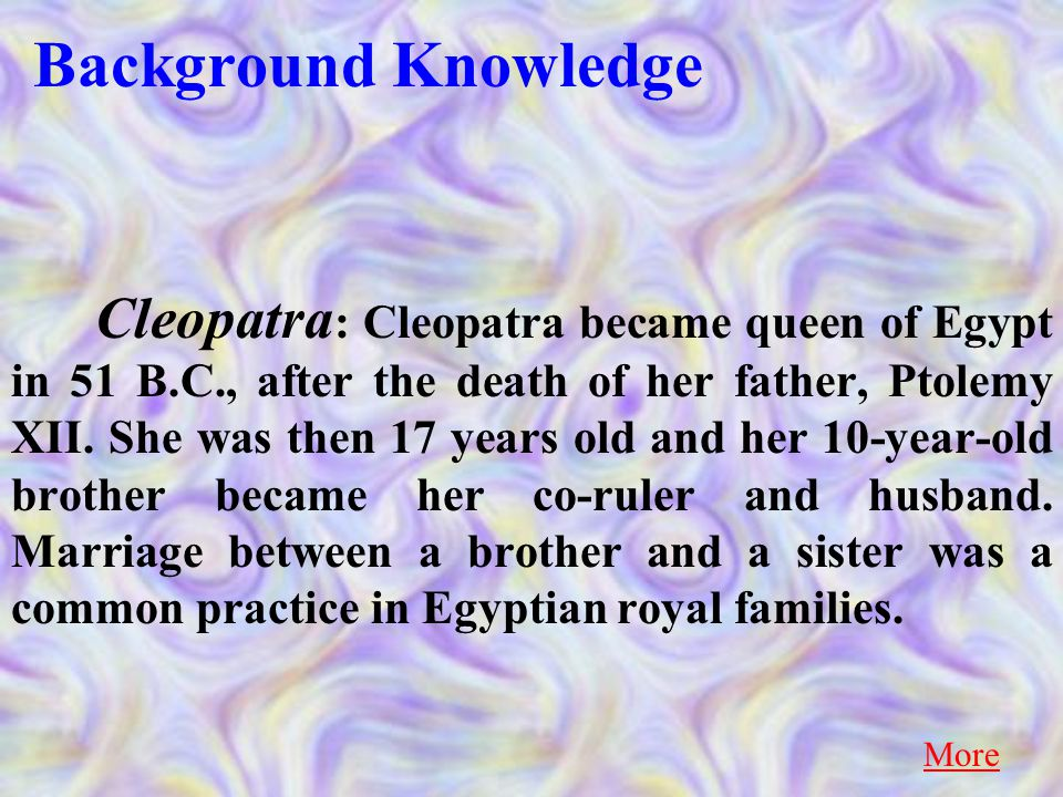 Of all the queens of Egypt, the most famous was Cleopatra.