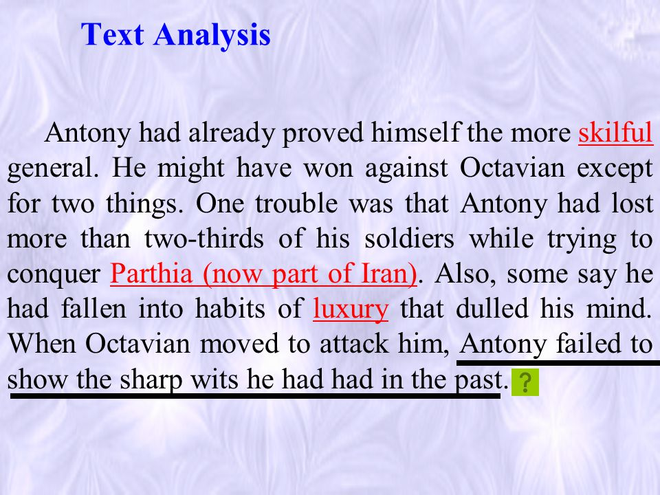 Text Analysis Antony had already proved himself the more skilful general.