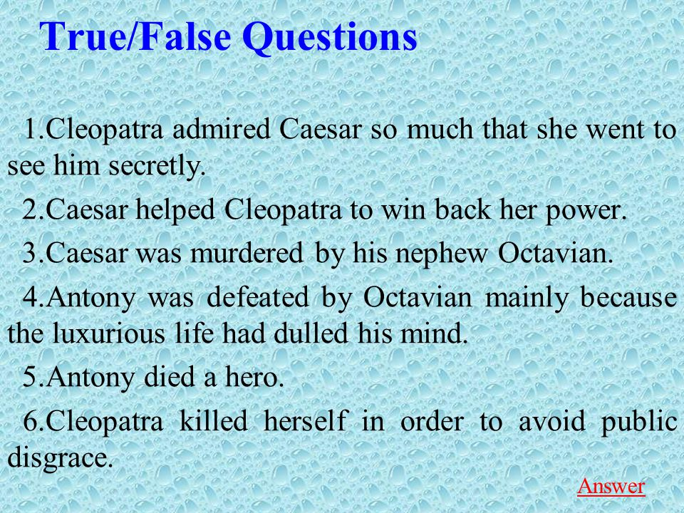 Multiple-choice Questions 3.Caesar invited Cleopatra to Rome because.