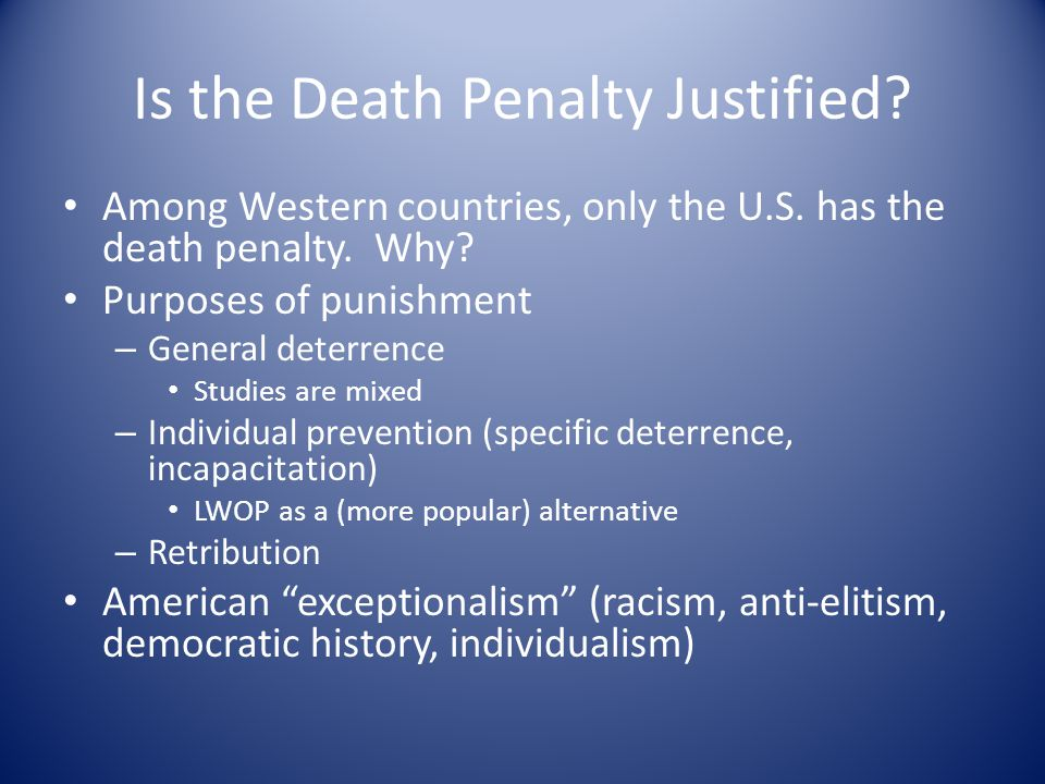 Is the Death Penalty Justified. Among Western countries, only the U.S.
