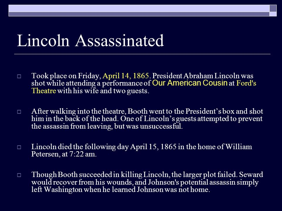 Johnson's Plan for Reconstruction  Vice President Johnson took over the Presidency as soon as news of Lincoln's assassination reached the White House.