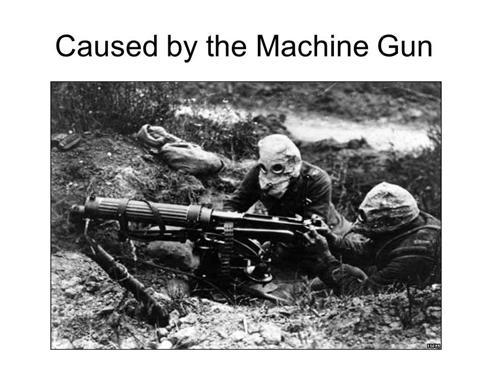 Caused by the Machine Gun