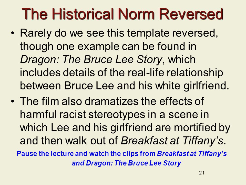 The Historical Norm Reversed Rarely do we see this template reversed, though one example can be found in Dragon: The Bruce Lee Story, which includes d