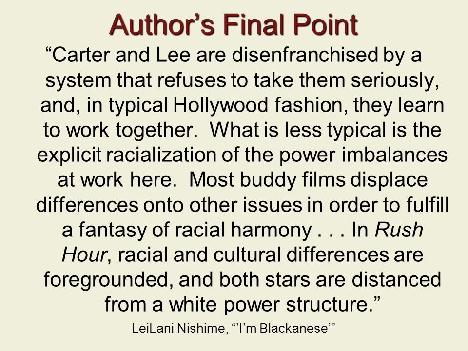 "Author's Final Point ""Carter and Lee are disenfranchised by a system that refuses to take them seriously, and, in typical Hollywood fashion, they lear"