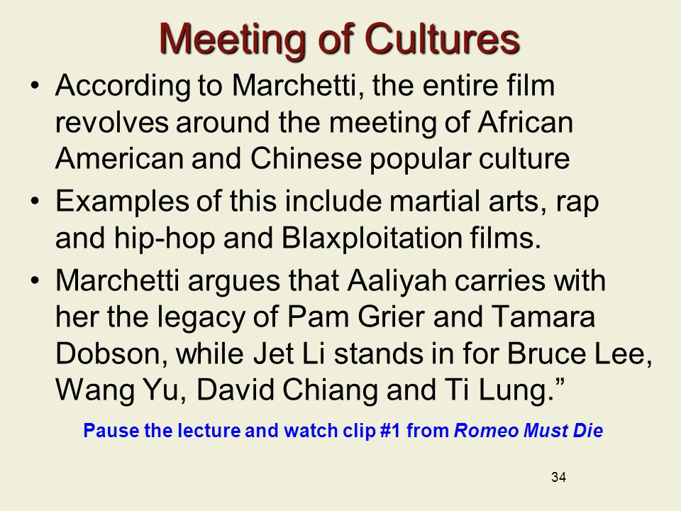 Meeting of Cultures According to Marchetti, the entire film revolves around the meeting of African American and Chinese popular culture Examples of th