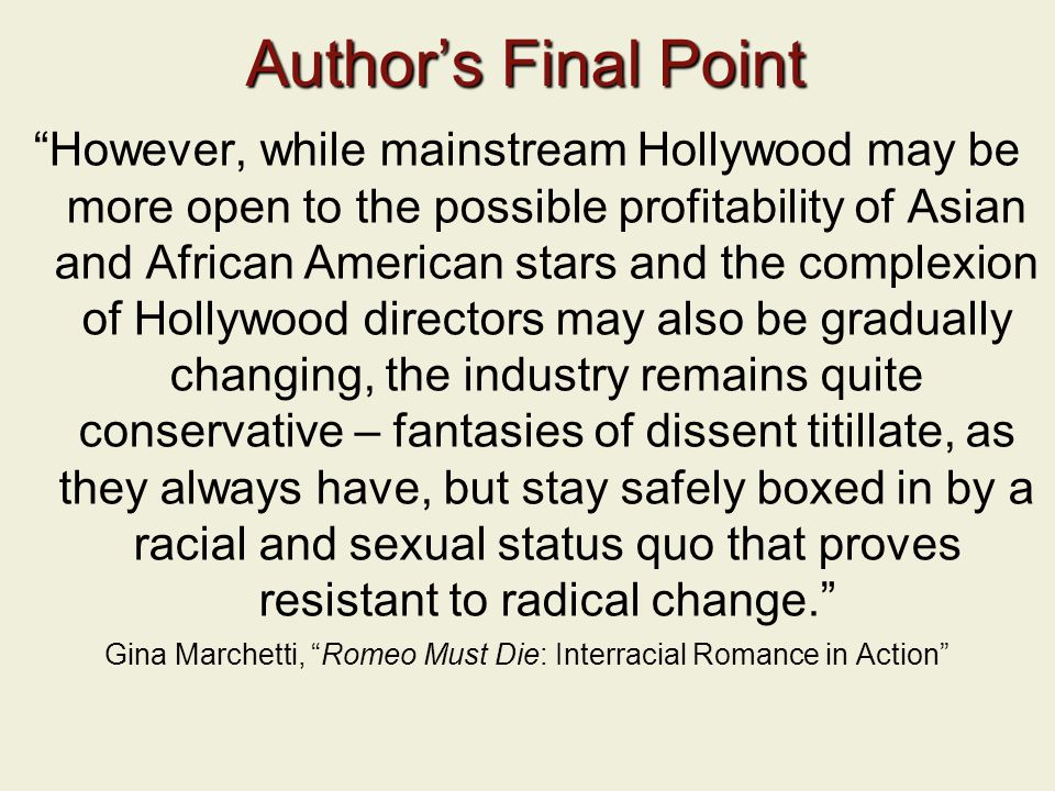 "Author's Final Point ""However, while mainstream Hollywood may be more open to the possible profitability of Asian and African American stars and the c"