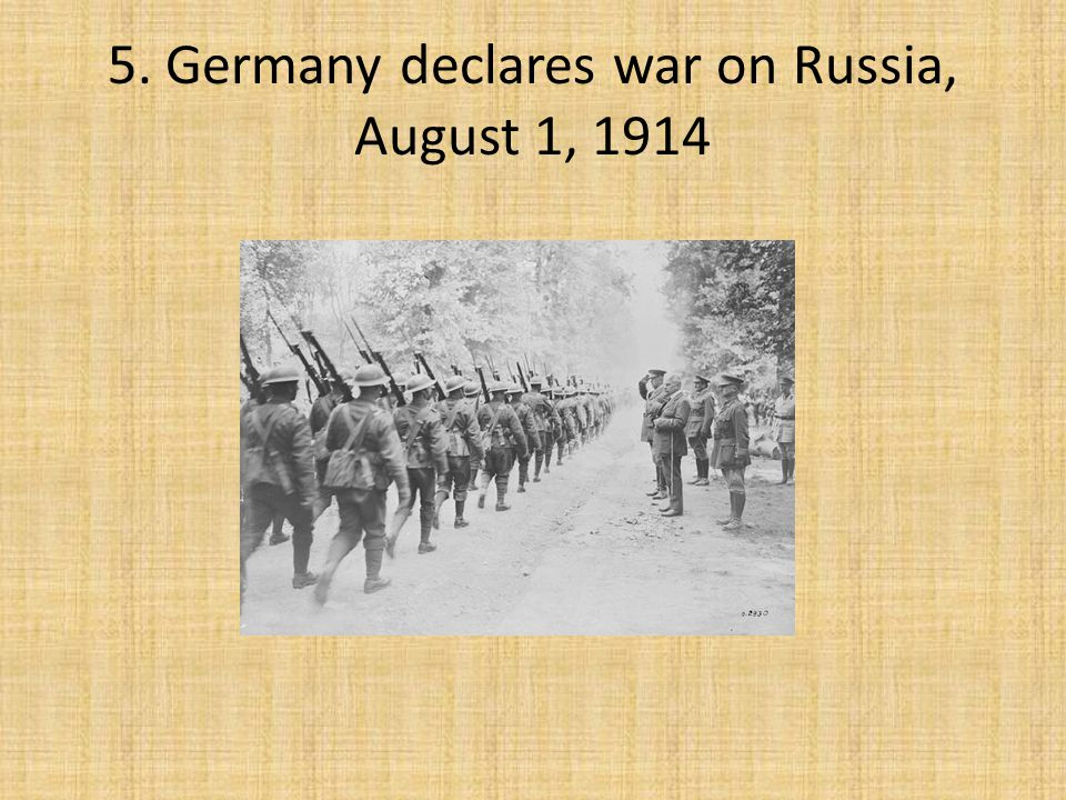 4. Germany gives Russia 12 hours to demobilize & demands that France stay neutral if Russia & Germany do go to war (they refuse)