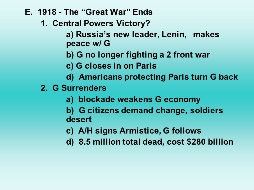 E.1918 - The Great War Ends 1. Central Powers Victory.