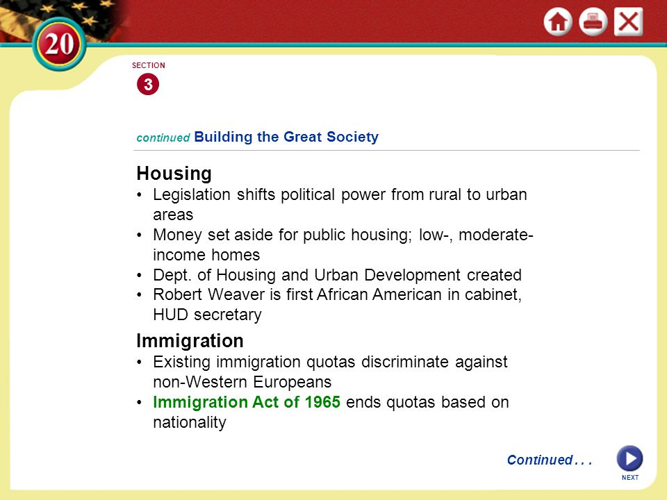 NEXT continued Building the Great Society Housing Legislation shifts political power from rural to urban areas Money set aside for public housing; low-, moderate- income homes Dept.
