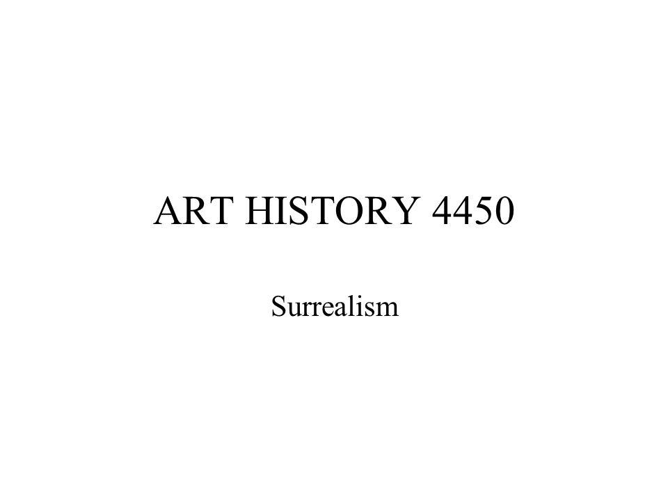 ART HISTORY 4450 Surrealism
