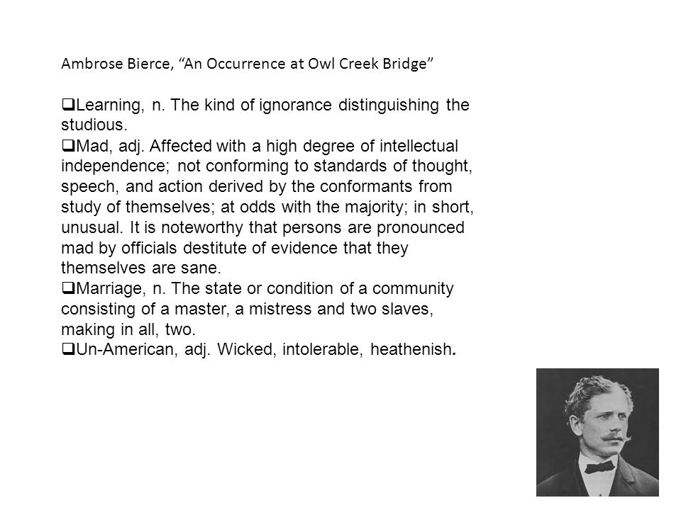 Ambrose Bierce, An Occurrence at Owl Creek Bridge  Learning, n.