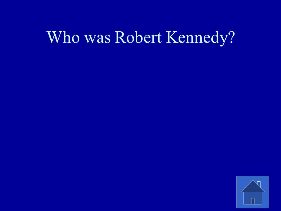 Who was Robert Kennedy?
