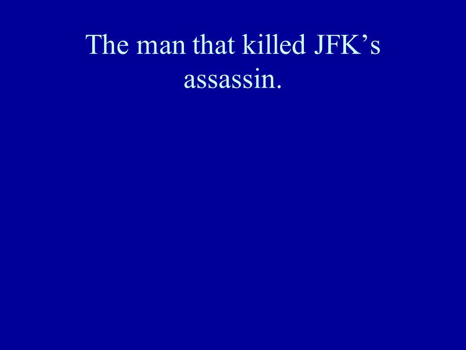 The man that killed JFK's assassin.
