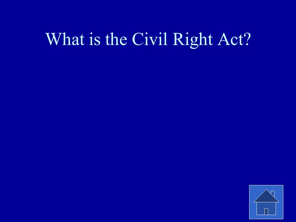 What is the Civil Right Act?