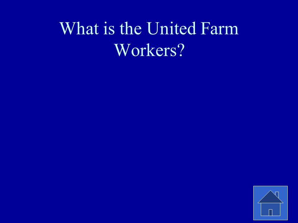 What is the United Farm Workers?