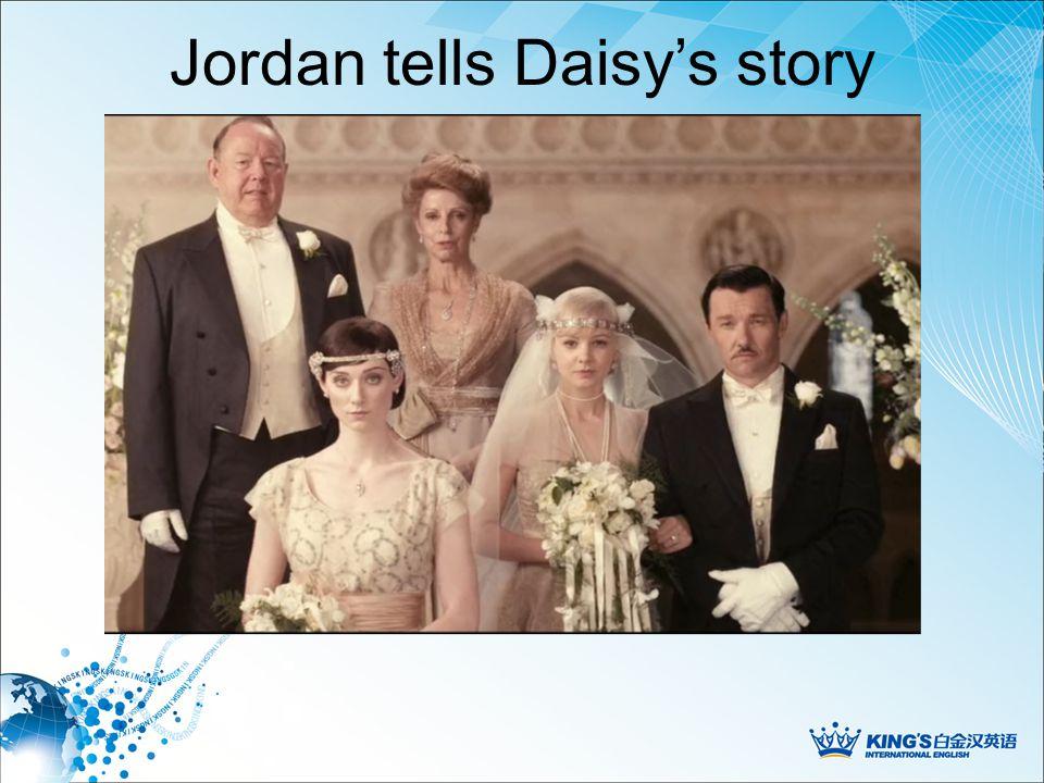 Jordan tells Daisy's story