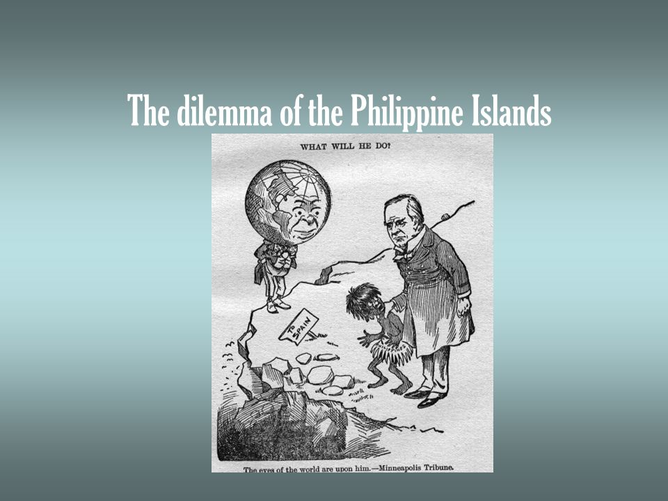 The dilemma of the Philippine Islands