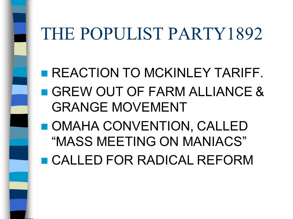 """THE POPULIST PARTY1892 REACTION TO MCKINLEY TARIFF. GREW OUT OF FARM ALLIANCE & GRANGE MOVEMENT OMAHA CONVENTION, CALLED """"MASS MEETING ON MANIACS"""" CAL"""