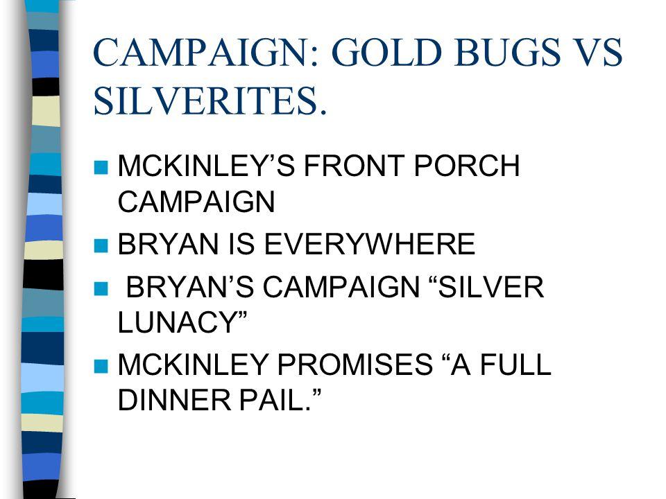 CAMPAIGN: GOLD BUGS VS SILVERITES.