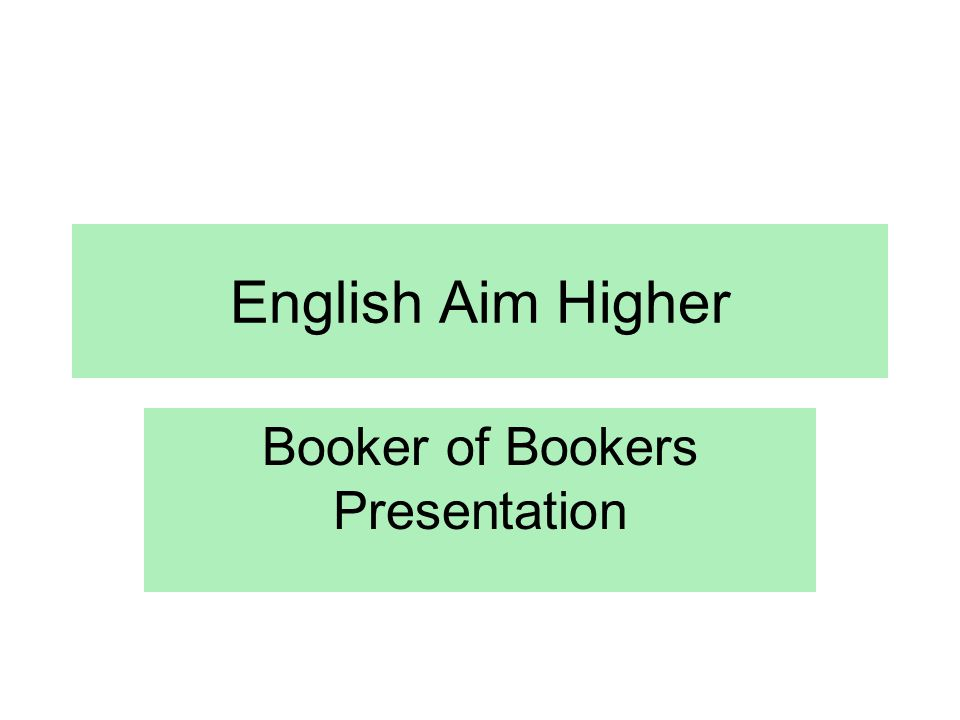 English Aim Higher Booker of Bookers Presentation