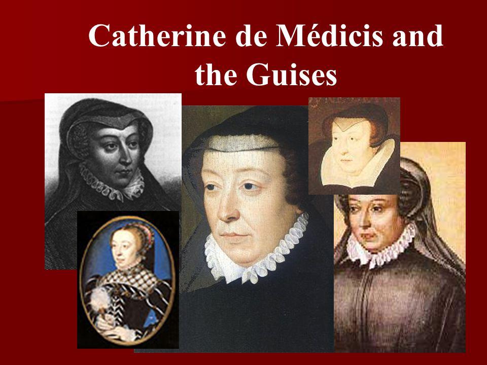 Catherine de Médicis and the Guises