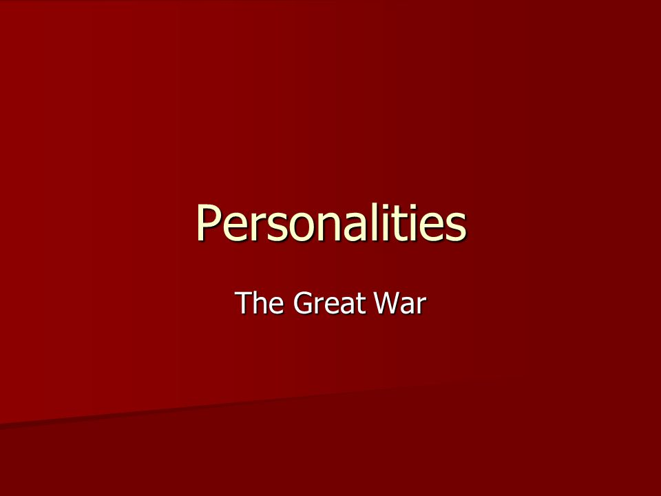 Personalities The Great War